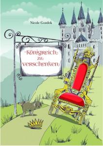 """Buchcover zum witzigen Roman """"Königreich zu verschenken"""""""